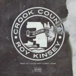 """It's the last day of Black History Month, and what better way to end the month off with Chicago based artist Roy Kinsey's exclusive premiere for, """"Crook County"""", new single produced by Lucas Hart, Mike Jones and mixed & mastered by iLL Brown."""