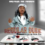"Flow Nice is super crazy with the flows and the songs he creates. He is truly bringing something powerful to the music industry. Today, we get the new song, ""Regular Dude,"" available for streaming now."